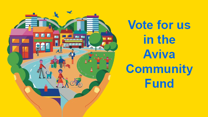 Support our bid for support from the Aviva Community Fund to